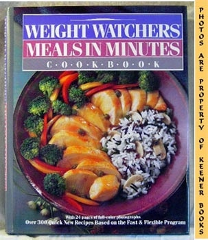 Image for Weight Watchers Meals In Minutes Cookbook (Over 300 Quick Recipes Based On The Fast & Flexible Program)