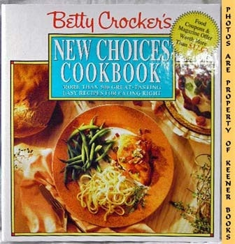 Image for Betty Crocker's New Choices Cookbook (More Than 500 Great - Tasting Easy Recipes For Eating Right -- Five - 5 - Ring Binder)