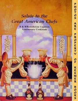 Image for Salute To The Great American Chefs : B & B / Benedictine Liquers Anniversary Cookbook