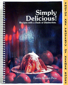 Image for Simply Delicious! Recipes With A Dash Of Distinction