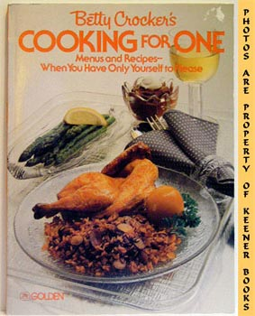 Image for Betty Crocker's Cooking For One (Menus And Recipes - When You Have Only Yourself To Please)