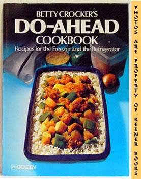 Image for Betty Crocker's Do-Ahead Cookbook (Recipes for the Freezer and the Refrigerator)