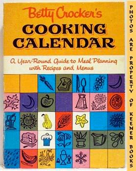 Image for Betty Crocker's Cooking Calendar (A Year - Round Guide To Meal Planning With Recipes And Menus)