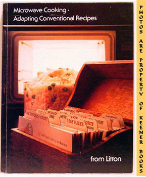 Image for Microwave Cooking - Adapting Conventional Recipes - Vol 3 - From Litton: Litton Microwave Cooking School Series