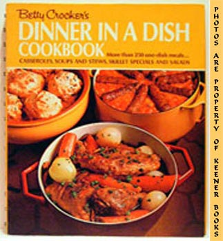 Image for Betty Crocker's Dinner In A Dish Cook Book / Cookbook (More Than 250 One - Dish Meals - Casseroles, Soups And Stews, Skillet Specials And Salads)
