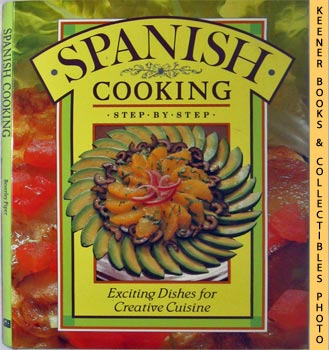 Image for Spanish Cooking - Step By Step (Exciting Dishes For Creative Cuisine)