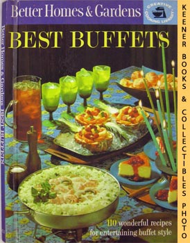 Image for Better Homes And Gardens Best Buffets (110 Wonderful Recipes For Entertaining Buffet Style): Creative Cooking Library Series