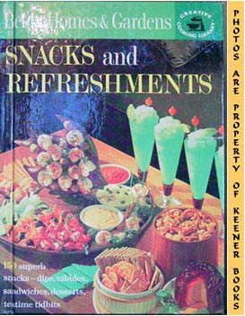 Image for Better Homes And Gardens Snacks And Refreshments: Creative Cooking Library Series