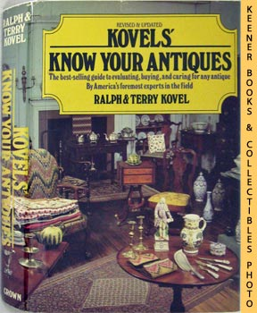 Image for Kovels' Know Your Antiques (The Best - Selling Guide To Evaluating, Buying And Caring For Any Antique)
