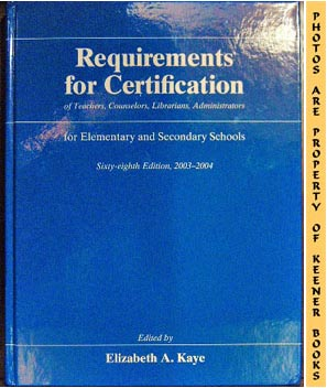 Image for Requirements For Certification Of Teachers, Counselors, Librarians, And Administrators For Elementary And Secondary Schools: 2003-2004 (68th Edition)
