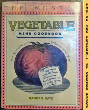 Image for The Mostly Vegetable Menu Cookbook