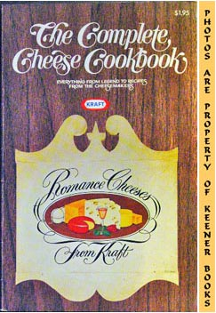 Image for The Complete Cheese Cookbook (Everything From Legend To Recipes From The Cheesemakers)