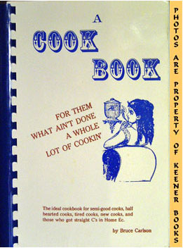 Image for A Cookbook For Them What Ain't Done A Whole Lot Of Cookin'