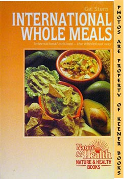 Image for International Whole Meals (International Cuisines - The Wholefood Way)