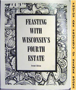 Image for Feasting With Wisconsin's Fourth Estate (Three -3- Ring Binder)