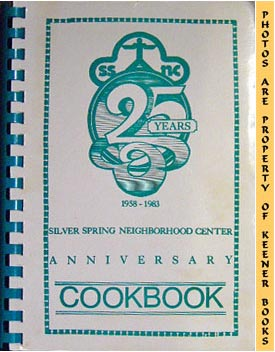 Image for Silver Spring Neighborhood Center Anniversary Cookbook (25 Years * 1959-1983)