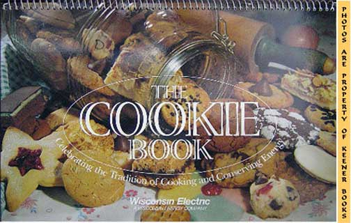 Image for The Cookie Book - 1998 Book : Celebrating The Tradition Of Cooking And Conserving Energy: WE Energies - Wisconsin Electric Christmas Cookie Books Series