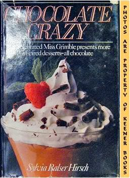 Image for Chocolate Crazy (The Celebrated Miss Grimble Presents More Inspired Desserts - All Chocolate)