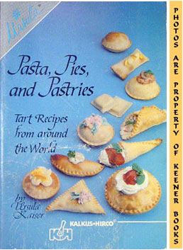 Image for Pasta, Pies, And Pastries (Tart Recipes From Around The World)