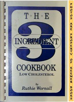 Image for The Three - 3 - Ingredient Cookbook, Low Cholesterol