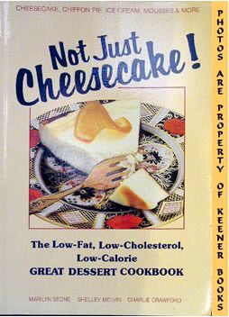 Image for Not Just Cheesecake! (The Low Fat Low Cholesterol Low Calorie Great Dessert Cookbook)
