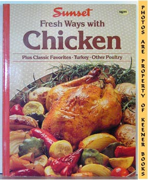 Image for Sunset Fresh Ways With Chicken (Plus Classic Favorites * Turkey * Other Poultry)