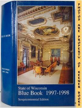 Image for State Of Wisconsin 1997-1998 Blue Book (Sesquicentennial Edition)