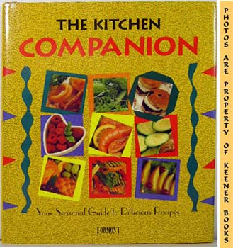 Image for The Kitchen Companion (Your Seasonal Guide To Delicious Recipes)