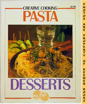 Image for Creative Cooking Pasta * Creative Cooking Desserts (2 Books In 1)