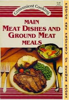 Image for Main Meat Dishes And Ground Meat Meals: Convenient Cooking Series