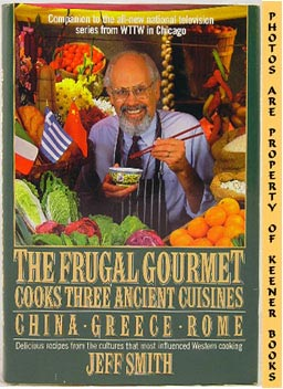 Image for The Frugal Gourmet Cooks Three Ancient Cuisines (China, Greece, And Rome)