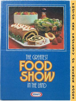 Image for The Greatest Food Show In The Land (The Best Of Kraft Television Recipes)