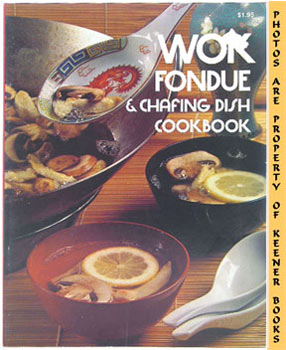 Image for Wok Fondue & Chafing Dish Cookbook