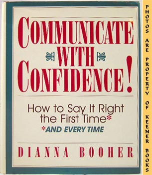 Image for Communicate With Confidence (How To Say It Right The First Time And Every Time)
