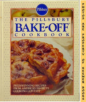 Image for The Pillsbury Bake-Off Cookbook: Pillsbury Annual Bake-Off Contest Series