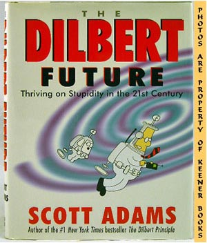 Image for The Dilbert Future (Thriving On Stupidity In The 21st Century)