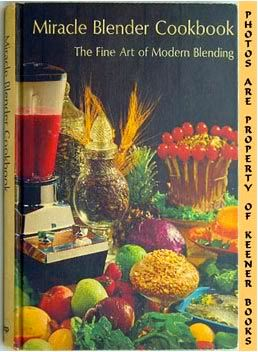 Image for Miracle Blender Cookbook (The Fine Art Of Modern Blending)