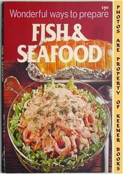 Image for Wonderful Ways To Prepare Fish & Seafood