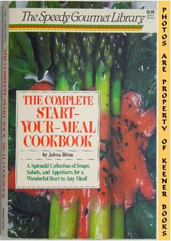 Image for The Complete Start-Your-Meal Cookbook: The Speedy Gourmet Library Series
