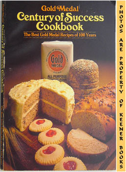 Image for Gold Medal Century Of Success Cookbook (The Best Gold Medal Recipes Of 100 Years)