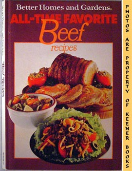 Image for Better Homes And Gardens All-Time Favorite Beef Recipes