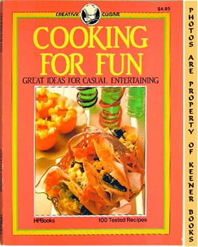 Image for Cooking For Fun (Great Ideas For Casual Entertaining): Creative Cuisine Series