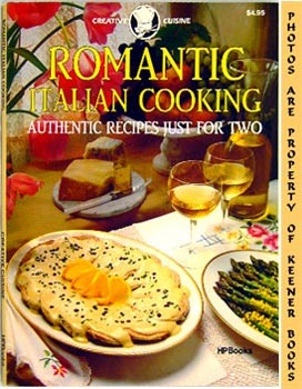 Image for Romantic Italian Cooking : Authentic Recipes Just For Two: Creative Cuisine Series