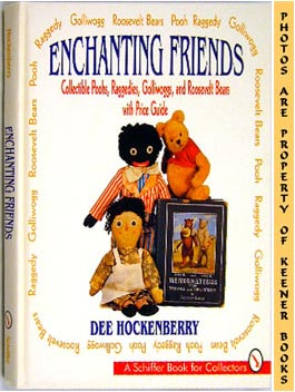 Image for Enchanting Friends : Collectible Poohs, Raggedies, Golliwoggs, And Roosevelt Bears With Price Guide: Schiffer Book For Collectors Series