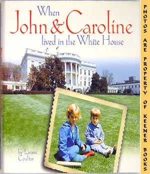 Image for When John And Caroline Lived In The White House