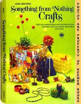 Image for Something From Nothing Crafts: Chilton's Creative Crafts Series