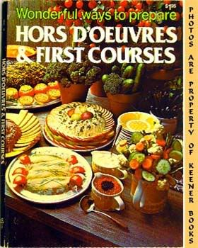 Image for Wonderful Ways To Prepare Hors D'oeuvres & First Courses