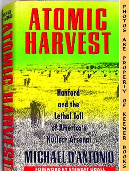Image for Atomic Harvest (Hanford And The Lethal Toll Of America's Nuclear Arsenal)