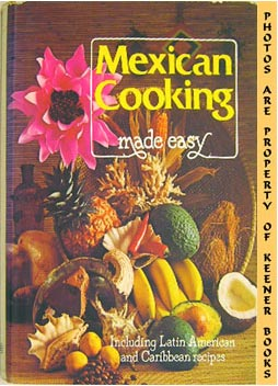 Image for Mexican Cooking Made Easy (Including Latin American & Caribbean Recipes)
