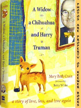 Image for A Widow, A Chihuahua, And Harry Truman (A Story Of Love, Loss, And Love Again)